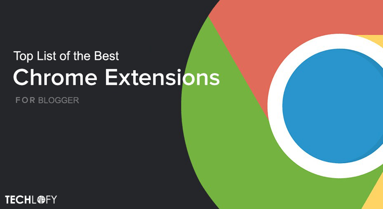 Chrome Extensions for a Blogger