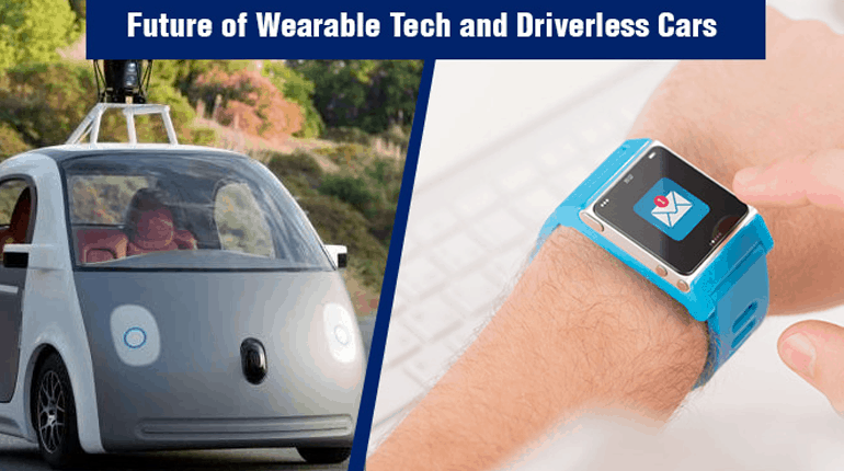 Wearables & Driver-Less Mode: The Future Is Calling 2