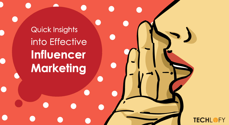 Quick Insights into Effective Influencer Marketing [Updated 2019]