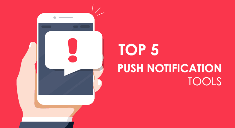 Top 5 Browser Push Notification Tools in 2021 3