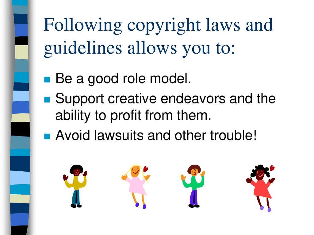 Adhere to copyright laws