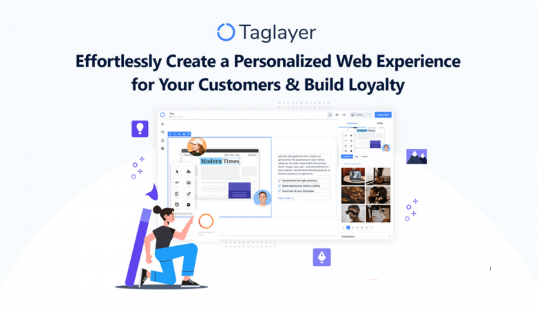 Effortlessly Create a Personalized Web Experience for your Customer with Taglayer 6